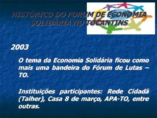 HISTÓRICO DO FORUM DE ECONOMIA SOLIDÁRIA NO TOCANTINS