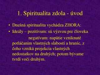 1. Spiritualita zdola - úvod