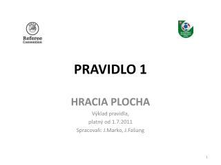 PRAVIDLO 1