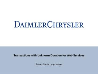 Transactions with Unknown Duration for Web Services