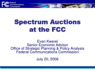 Spectrum Auctions  at the FCC