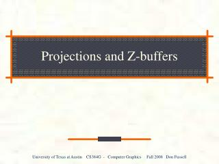 Projections and Z-buffers
