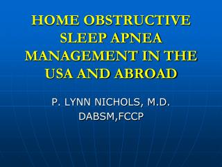 HOME OBSTRUCTIVE SLEEP APNEA MANAGEMENT IN THE USA AND ABROAD
