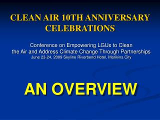 CLEAN AIR 10TH ANNIVERSARY  CELEBRATIONS