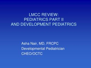 LMCC REVIEW: PEDIATRICS PART II AND DEVELOPMENT PEDIATRICS