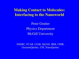 Making Contact to Molecules: Interfacing to the Nanoworld