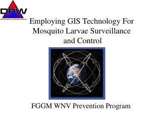 Employing GIS Technology For Mosquito Larvae Surveillance  and Control