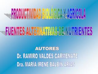 PRODUCTIVIDAD BIOLÓGICA Y AGRÍCOLA