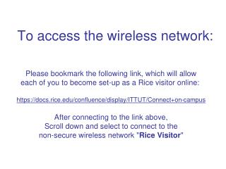 To access the wireless network: