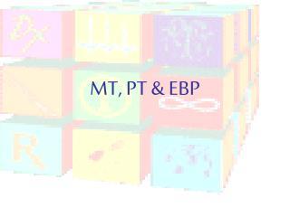 MT, PT  EBP