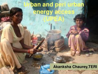 Urban and peri urban energy access (UPEA)