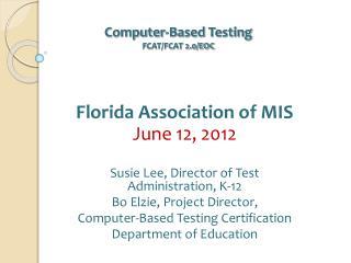 Computer-Based Testing FCAT/FCAT 2.0/EOC
