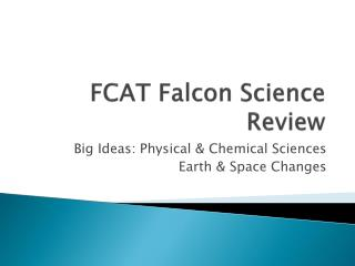 FCAT Falcon Science Review