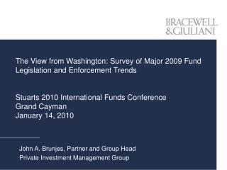 John A. Brunjes, Partner and Group Head Private Investment Management Group