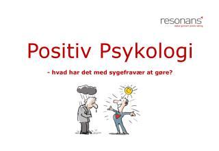 Positiv Psykologi - hvad har det med sygefravær at gøre?