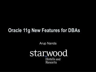 Oracle 11g New Features for DBAs