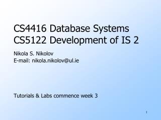 CS4416 Database Systems CS5122  Development of IS 2