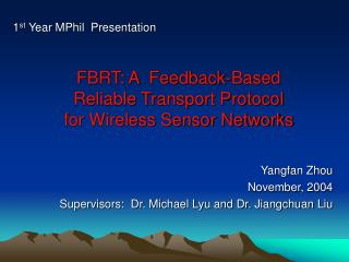 FBRT: A  Feedback-Based  Reliable Transport Protocol  for Wireless Sensor Networks