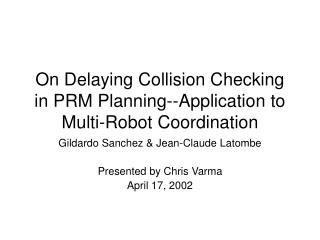 On Delaying Collision Checking in PRM Planning--Application to Multi-Robot Coordination