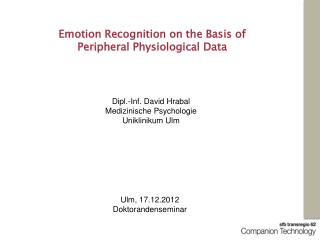 Emotion Recognition on the Basis of  Peripheral Physiological Data