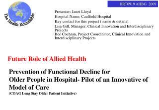 Presenter: Janet Lloyd Hospital Name: Caulfield Hospital