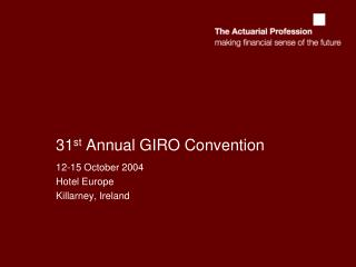 31 st  Annual GIRO Convention
