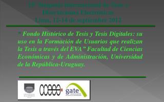 15º Simposio Internacional de Tesis y Disertaciones Electrónicas Lima, 12-14 de septiembre 2012