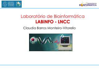 Laboratório de Bioinformática LABINFO - LNCC