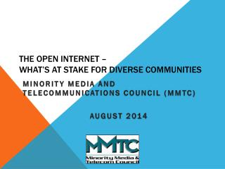 The Open Internet – WHAT's AT STAKE FOR DIVERSE COMMUNITIES