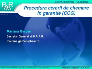 Procedura cererii de chemare in garantie (CCG)