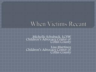 When Victims Recant