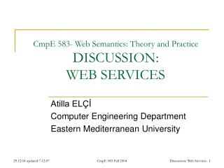 CmpE 583- Web Semantics: Theory and Practice DISCUSSION: WEB SERVICES
