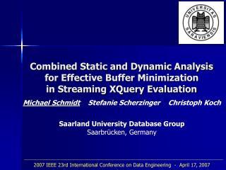 Michael Schmidt     Stefanie Scherzinger    Christoph Koch Saarland University Database Group