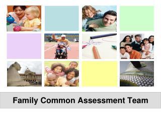 Family Common Assessment Team