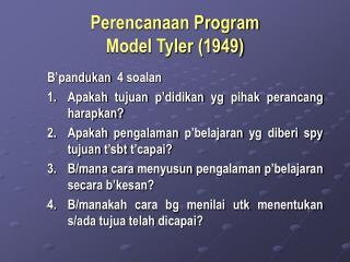 Perencanaan Program  Model Tyler (1949)