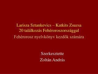 Szerkesztette Zoltán András