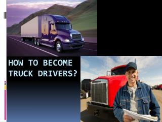 How to Become Truck Drivers?