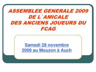 ASSEMBLEE GENERALE 2009 DE L ' AMICALE DES ANCIENS JOUEURS DU FCAG