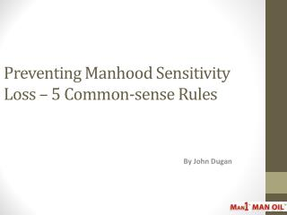 Preventing Manhood Sensitivity Loss – 5 Common-sense Rules