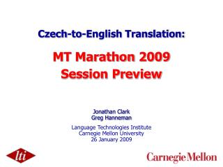 Czech-to-English Translation: MT Marathon 2009 Session Preview