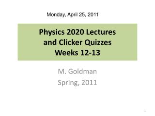 Physics 2020 Lectures  and Clicker Quizzes  Weeks 12-13