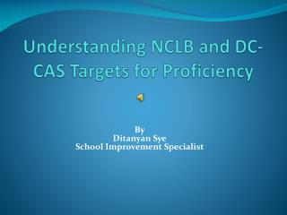 Understanding NCLB and DC-CAS Targets for Proficiency