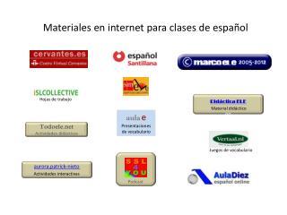 Materiales en internet para clases de espa�ol