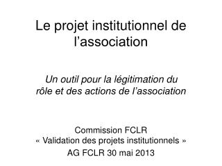 Le projet institutionnel de l�association