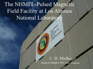 The NHMFL-Pulsed Magnetic Field Facility at Los Alamos National Laboratory