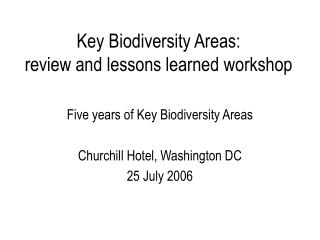 Key Biodiversity Areas: review and lessons learned workshop