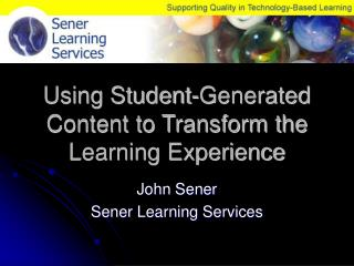 Using Student-Generated Content to Transform the Learning Experience