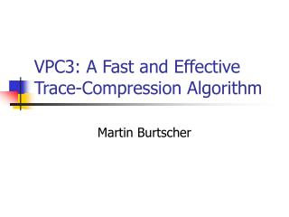 VPC3: A Fast and Effective Trace-Compression Algorithm