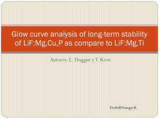 Glow  curve  analysis  of  long-term stability  of  LiF:Mg,Cu,P as compare  to LiF:Mg,Ti