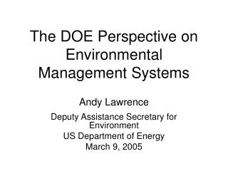 The DOE Perspective on  Environmental Management Systems